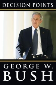 """Decision Points"" by George W. Bush"