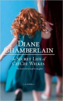 """The Secret Life of CeeCee Wilkes"" by Diane Chamberlain"