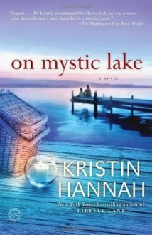 On Mystic Lake by Kristin Hannah Takes the Obvious Path