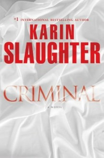 "Karin Slaughter's ""Criminal"" is Just That"