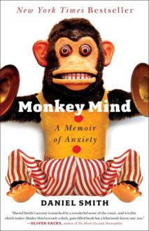 """Monkey Mind: A Memoir of Anxiety"" by Daniel Smith"