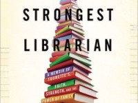 The Worlds Strongest Librarian by Josh Hanagarne