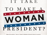 What Will It Take to Make A Woman President by Marianne Schnall