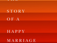 The Story of a Happy Marriage by Ann Patchett