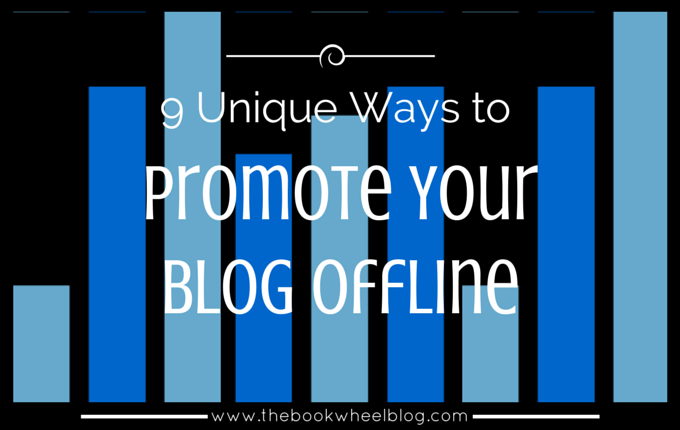 9 Unique Ways to Promote Your Blog Offline