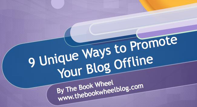 9 Unique Ways to Promote Your Blog Offline