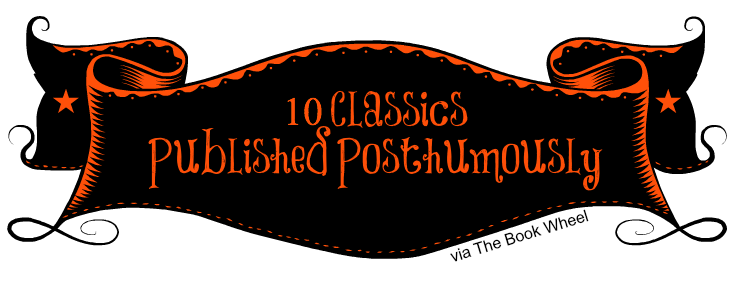 10 Classics Published Posthumously via The Book Wheel