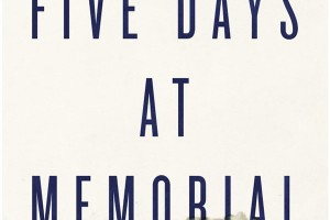 """Five Days at Memorial"" is Gut-Wrenching"
