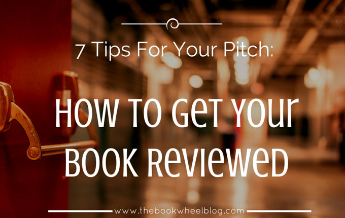 7 Tips For Your Pitch – How to Get Your Book Reviewed