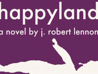 High Praise For 'Happyland' (Book Review)