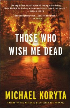 Those Who Wish Me Dead by Michael Kortya