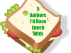 5 Authors I'd Have Lunch With