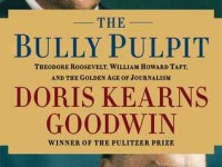 bully pulpit by doris kearns goodwin
