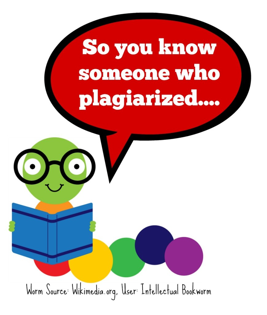 so you know someone who plagiarized