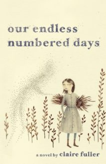 Our Endless Numbered Days by Claire Fuller (Book Review)