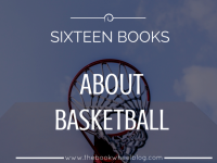 Sixteen Sweet Books About Basketball