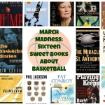 March Madness: Sixteen Sweet Books About Basketball