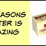 10 Reasons Butter is Amazing