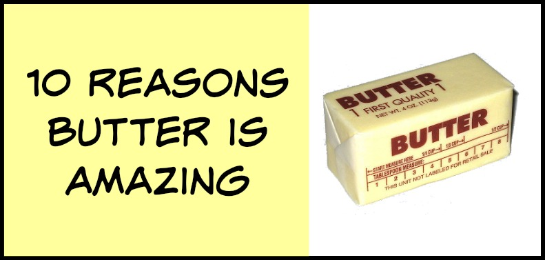 reasons butter is amazing
