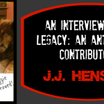 Legacy: An Anthology Interview: J.J. Hensley