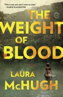 The Weight of Blood by Laura McHugh (Book Review)