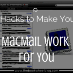 4 Hacks to Make Your MacMail Work for YOU