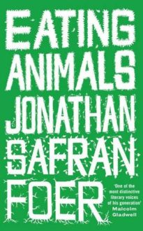 Eating Animals by Jonathan Safran Foer (Book Review)