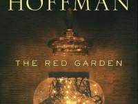 Unwind With The Red Garden by Alice Hoffman