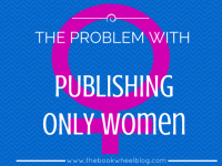 The Problem With Publishing Only Women