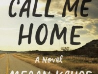 'Call Me Home' by Megan Kruse (Book Review)