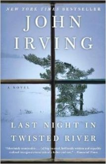 Last Night In Twisted River by John Irving (Book Review)