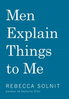Men: Stop Explaining Things to Women (Book Review)