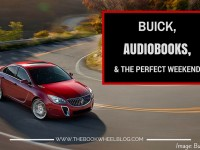 Buick, Audiobooks, and the Perfect Weekend