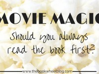Movie Magic: Should You Always Read the Book First?