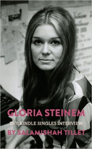Gloria Steinem: The Kindle Singles Interview