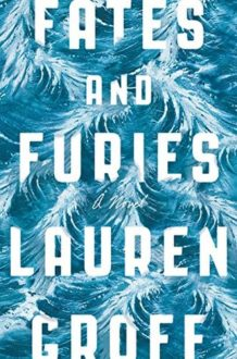 Love and Marriage Intertwine in Fates and Furies