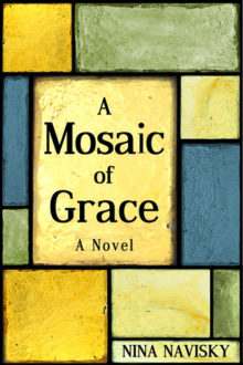 A Mosaic of Grace by Nina Navisky