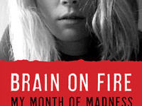 Brain on Fire a Fascinating Story of Madness