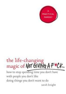 Review: The Life-Changing Magic of Not Giving a F*ck