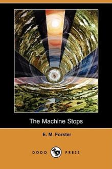 'The Machine Stops' Still Relevant Over 100 Years Later