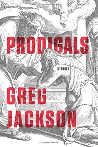 Prodigals by Greg Jackson