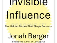 Invisible Influence, or How Society Tells You What to Do, by Jonah Berger