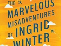 marvelous misadventures of ingrid winter