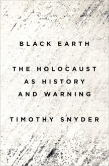 'Black Earth', The Holocaust, and Why We Need to Heed the Warning Signs