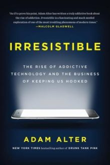 Alter Recommends We Step Away from the Screen in 'Irresistible'