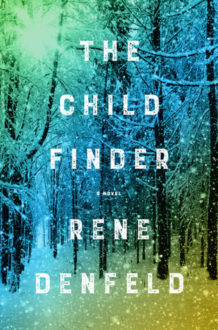 Denfeld's 'The Child Finder' a Work of Subtle and Lyrical Beauty