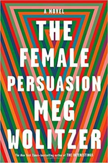 Feminism, Privilege, and Power Meet Head-On In 'The Female Persuasion'
