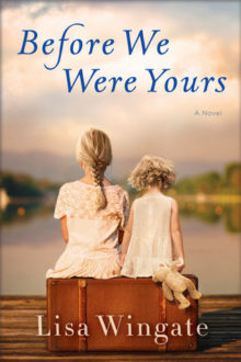 'Before We Were Yours' a Story of History, Corruption, and Love